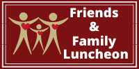Friends & Family Luncheon